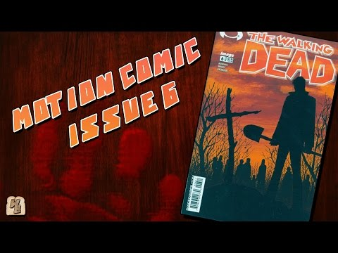 The Walking Dead: Issue 6 - Motion Comic