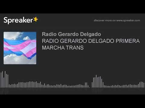 RADIO GERARDO DELGADO PRIMERA MARCHA TRANS (hecho con Spreaker)