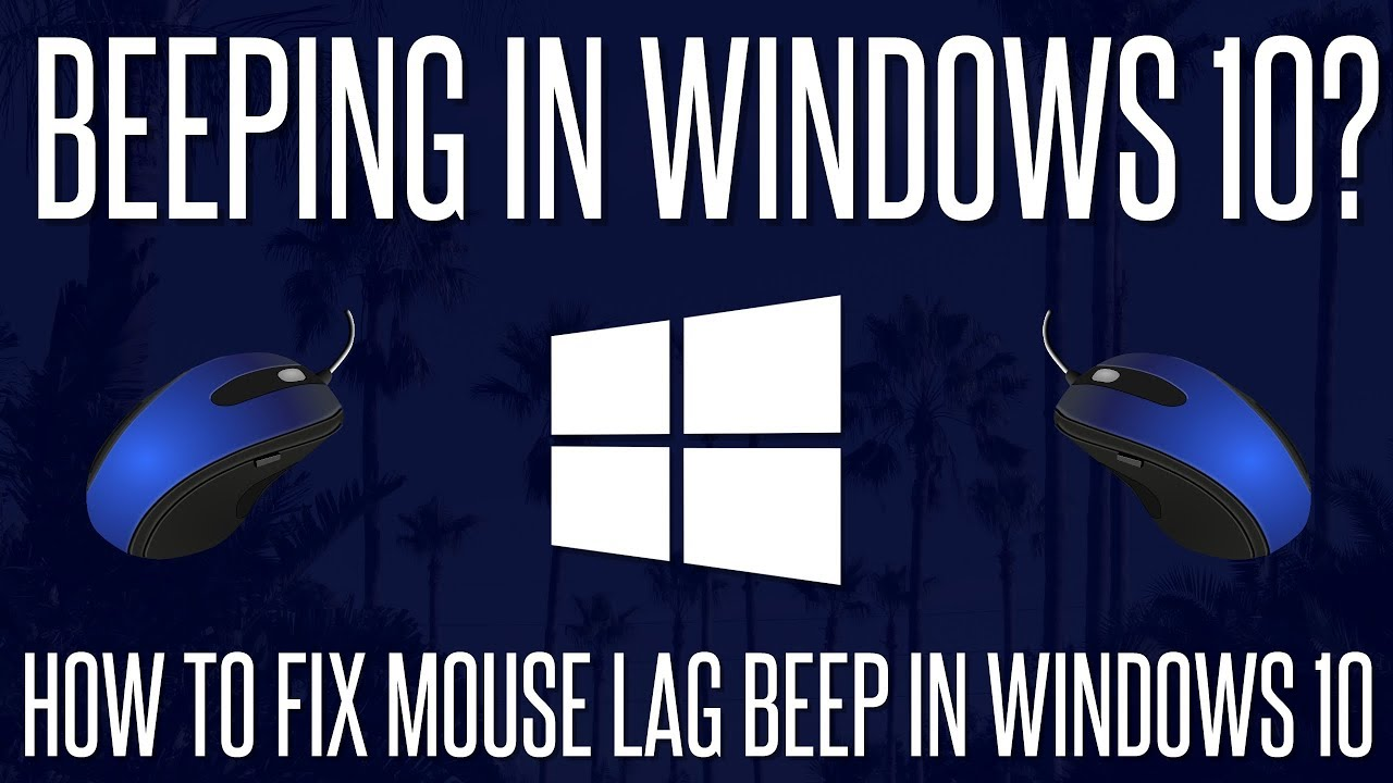 Beeping in Windows 10? - How to fix Mouse Lag Beep in Windows 10 | 2019