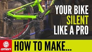 How To Make Your Bike As Quiet As A Pro Bike – Stop Those Annoying Creaks BEFORE You Ride