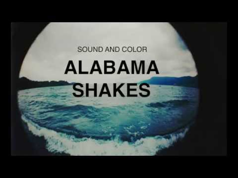 ALABAMA SHAKES| SOUND AND COLOR LYRICS