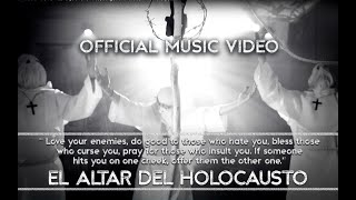 EL ALTAR DEL HOLOCAUSTO · Love your enemies, do good to those who hate you...