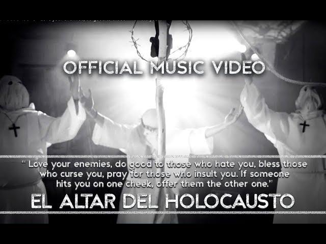 El Altar Del Holocausto · Love your enemies... [Official Video]