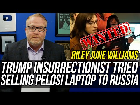 Trump Insurrectionist Riley June Williams Wanted for Trying to Get Pelosi's Laptop to the Russians!