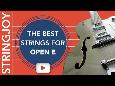 The Best Strings for Open E Guitar Tuning