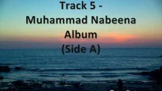 Track 5 - Muhammad Nabeena Album Side A