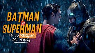 Batman V Superman | Te Lo Resumo Así Nomás#93