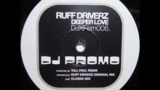 Speed Garage - Ruff Driverz - Deeper Love  -  (Ruff Driverz Original Mix)