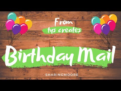 Birthday Mail from tys creates & Winnings from CornFlower Crafts ~ May 2019