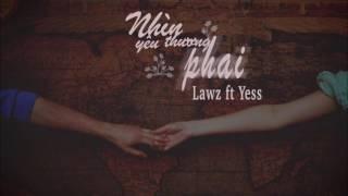 Nhìn yêu thương phai - Lawz ft Yessz