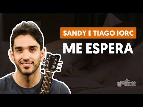 Me Espera - Sandy e Tiago Iorc (aula de violão completa)