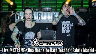 PETDuo @ XTREME: Una Noche de Hard Techno - Fabrik Madrid - 14.01.2017