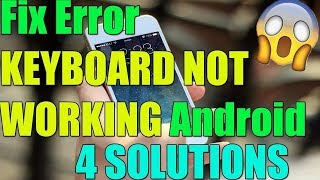 Fix KEYBOARD NOT WORKING in ANDROID, TABLET or SMARTPHONE I 4 SOLUTIONS 2018
