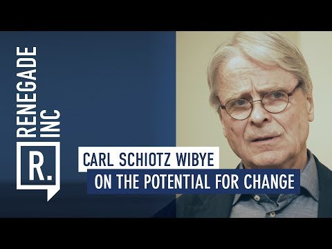 CARL SCHIOTZ WIBYE on the Potential for Change