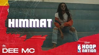 Himmat | Ft. Dee MC | Rākhis and Nuka | Uber X NBA Hoop Nation | Official Music Video