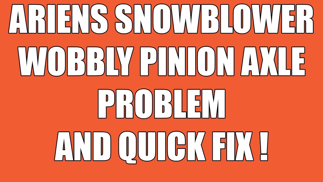 how to fix the drive axle on a snowblower