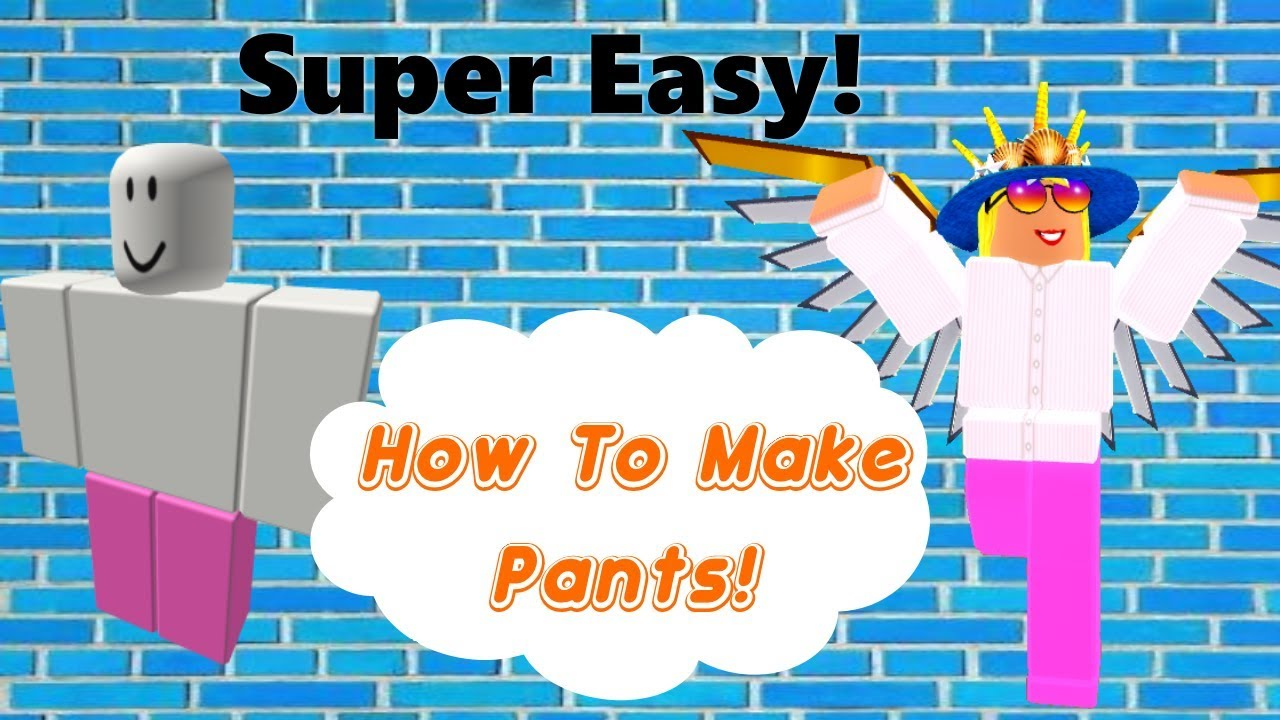 How To Make Pants In Roblox 2020 Very Beginners Part 1 Youtube
