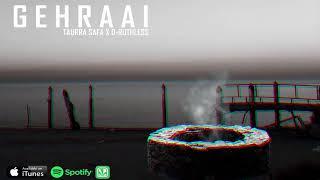 Download Taurra Safa - GEHRAAI গভীর (ft. D-Ruthless) [Bangla and Hindi Rap 2017] 🇧🇩🇰🇼 MP3 song and Music Video