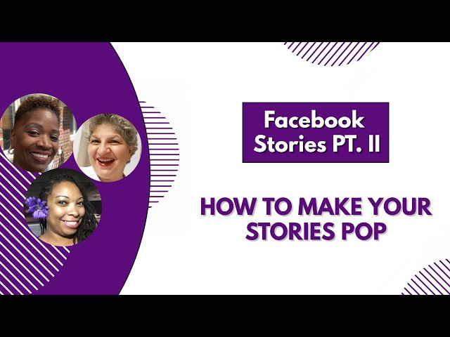 Facebook Stories Part II   How To Make Them POP