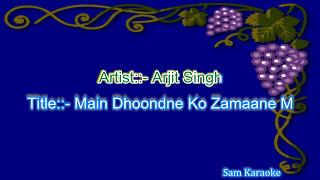 Main Dhoondne ko _Karaoke sam Karaoke