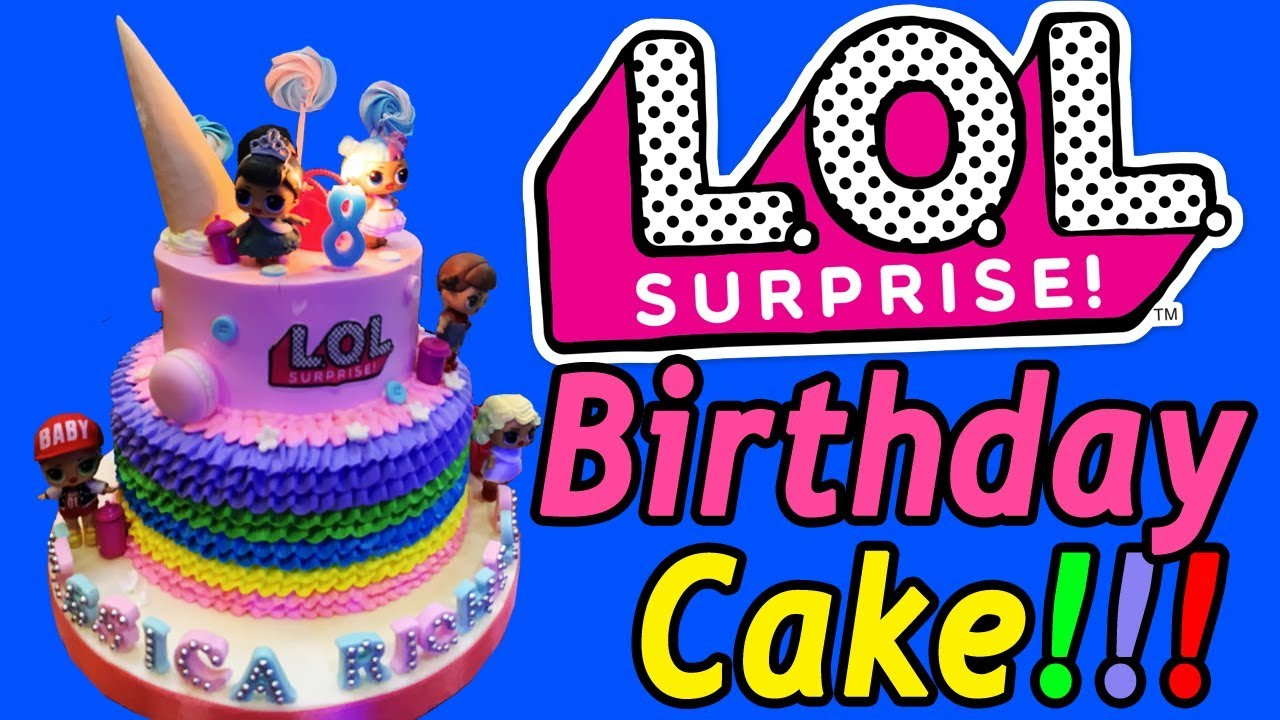 Lol Surprise Dolls Birthday Cake Jessica Richess 8 Years Old Youtube