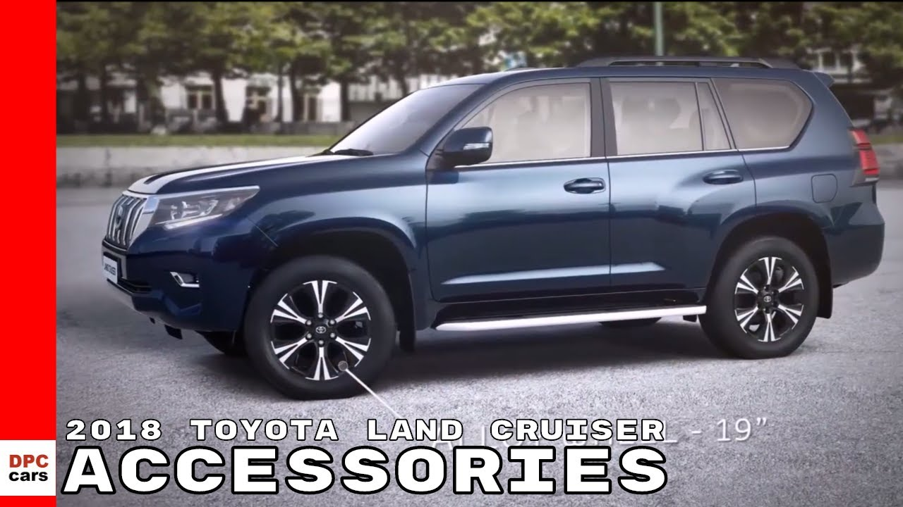 2018 toyota land cruiser accessories features options youtube rh youtube com toyota land cruiser accessories australia toyota land cruiser accessories uk