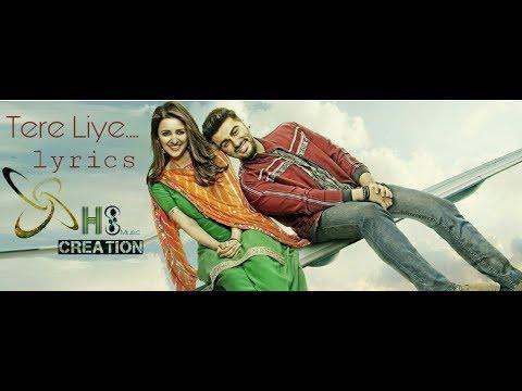 Tere Liye Lyrics - Namaste England | Arjun Kapoor | Parineeti Chopra | Atif Aslam |Akanksha Bhandari