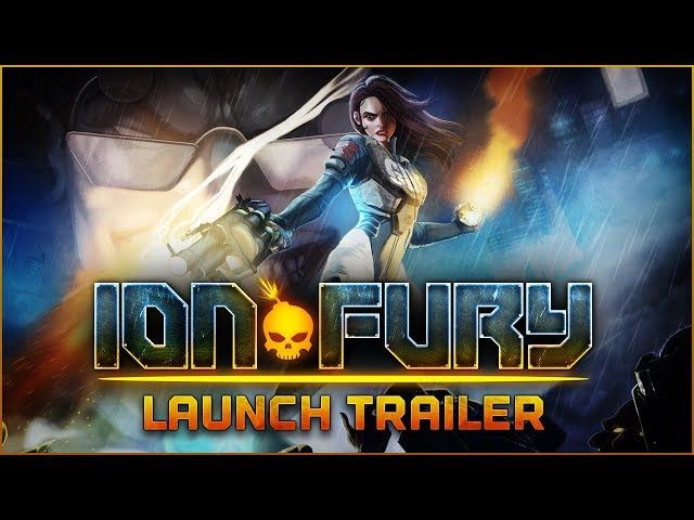 ION FURY LAUNCH TRAILER