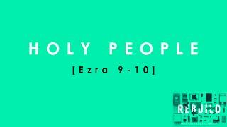 """Holy People"" (Ezra 9-10)"