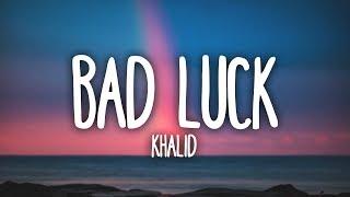 Khalid - Bad Luck (Clean - Lyrics)