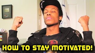 How to Stay MOTIVATED! #MondayMotivation @DaRealWillPower