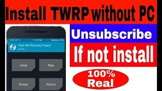 How to install twrp recovery no root no pc | Peatix