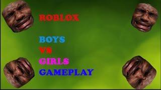 ROBLOX BOYS VS GIRLS (Lets play)