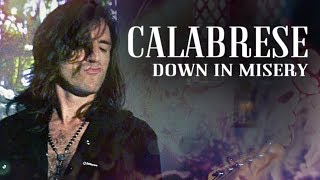 "CALABRESE - ""Down in Misery"" [OFFICIAL VIDEO]"