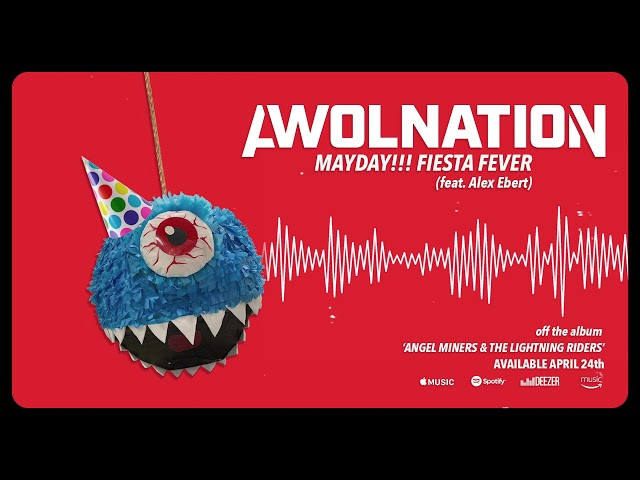 AWOLNATION - Mayday!!! Fiesta Fever (feat. Alex Ebert)