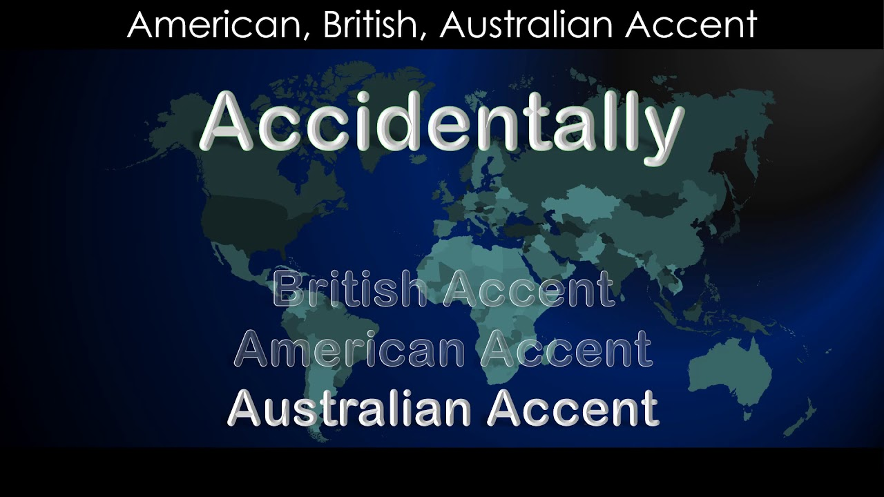 Accidentally - How to Pronounce Accidentally in British Accent
