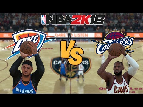 NBA 2K18 - Oklahoma City Thunder (MELO!) vs. Cleveland Cavaliers - Full Gameplay