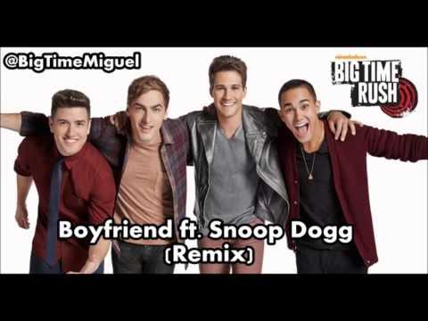 Boyfriend Ft. Snoop Dogg Remix - Big Time Rush