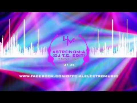 Tony Igy - Astronomia (Dj T.c. Edit)