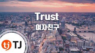 [TJ???] Trust - ????(GFRIEND) / TJ Karaoke