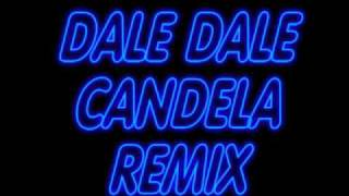 DALE CANDELA REMIX