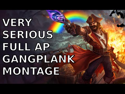VERY SERIOUS FULL AP GANGPLANK MONTAGE