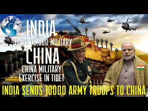 INDIA Sends 10000 Troops to Chinese Border after CHINAs Military Exercise