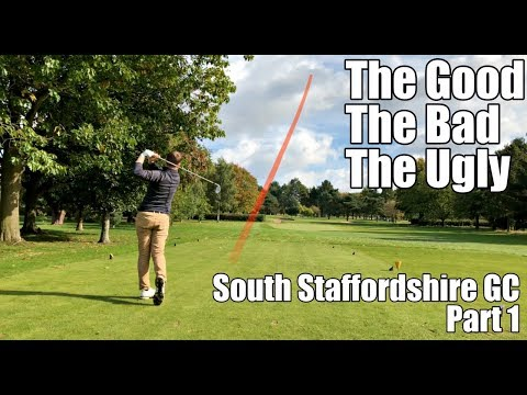 'Some Good Some Bad Golf' South Staffs Golf Club - Part 1