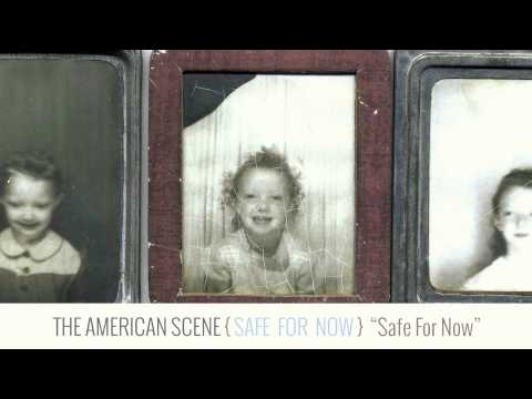 The American Scene - Safe For Now