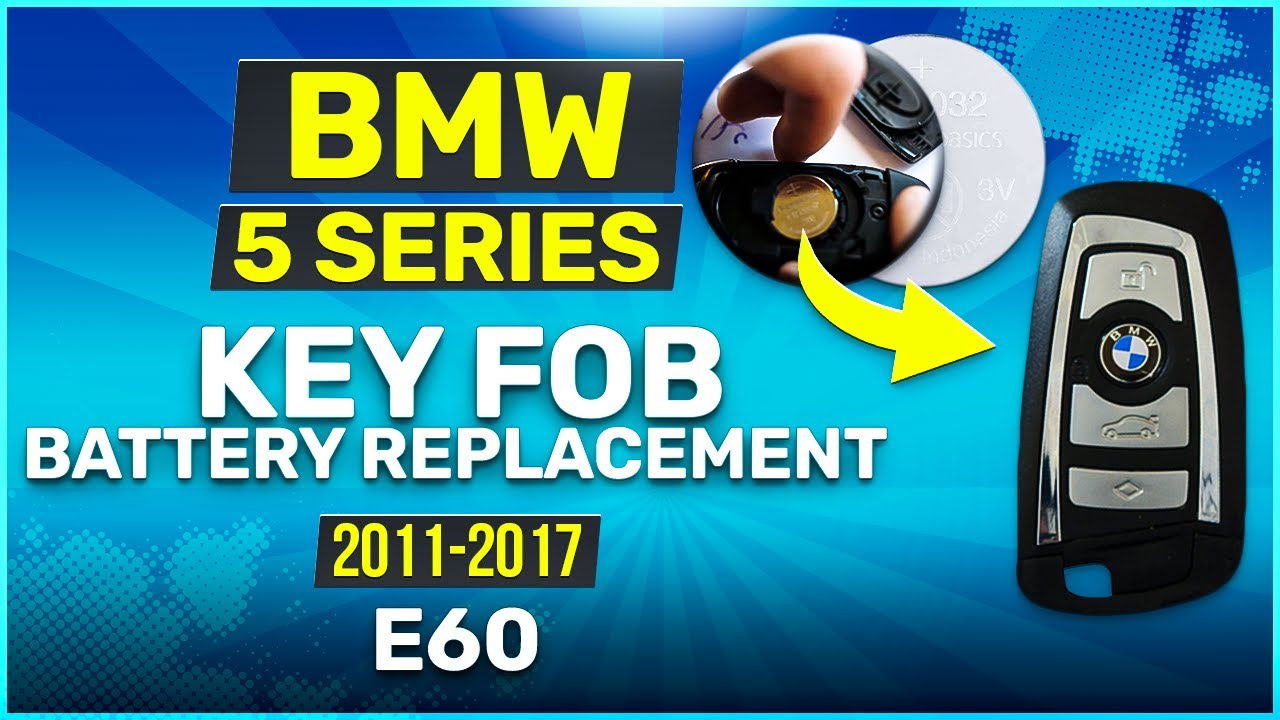 2011 2017 Bmw 5 Series Key Battery Replacement E60 Fob Remote