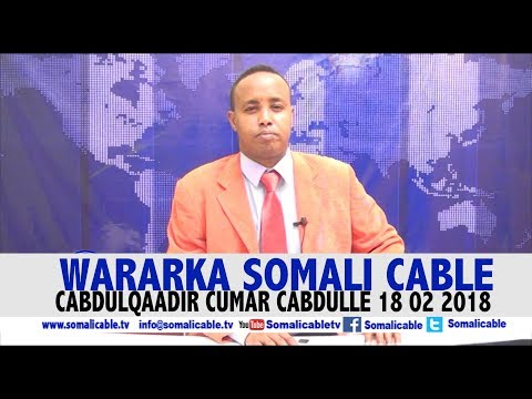 WARARKA SOMALI CABLE CABDULQAADIR CUMAR CABDULLE 18 02 2018