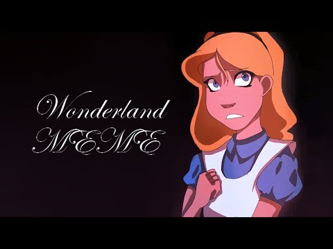 Alice in Wonderland | Wonderland - Animation MEME