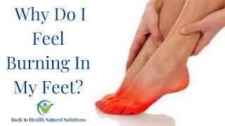 Why Do I Feel A  Burning Sensation In My Feet With Neuropathy?