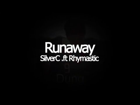 Runaway - SilverC ft Rhymastic